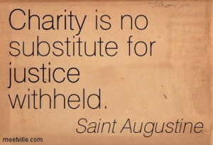 Nice charity Quote by Saint Augustine - Charity is no Substitute for ...