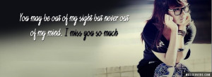 Out Of Sight Out Of Mind Quotes You may be out of my sight but