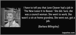June Cleaver Quotes I have to tell you that june cleaver had a job in ...