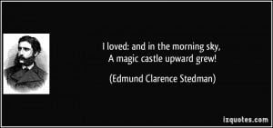 More Edmund Clarence Stedman Quotes