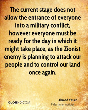 ... Zionist enemy is planning to attack our people and to control our land