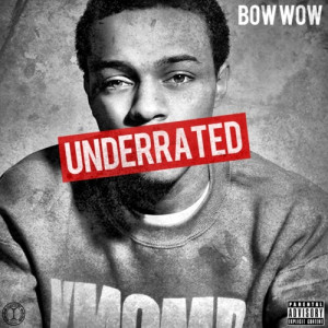 Underrated Bow Wow