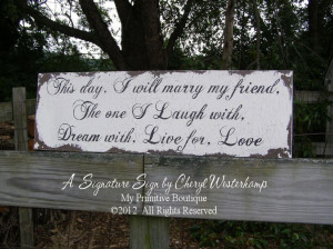THIS DAY I WILL Marry My Friend Sign, Special Quote, Wedding Poem ...