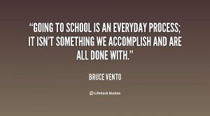 quote Bruce Vento going to school is an everyday process 99399.png