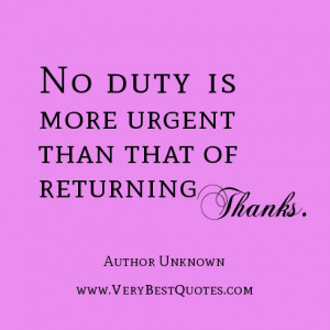 thank you quotes, duty quotes, No duty is more urgent than that of ...