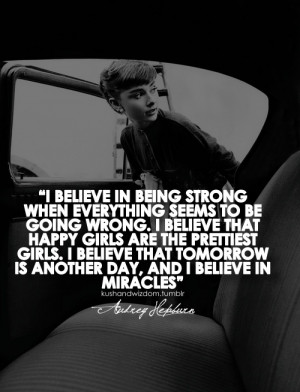 Believe In Being Strong When Everything Seems To Be Going Wrong: Quote ...