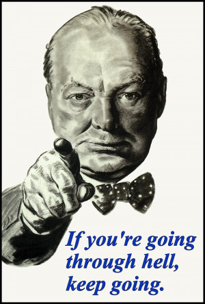 ... going through hell - Churchill Quote inspirational motivational poster