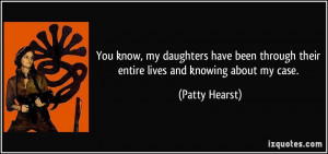 You know, my daughters have been through their entire lives and ...