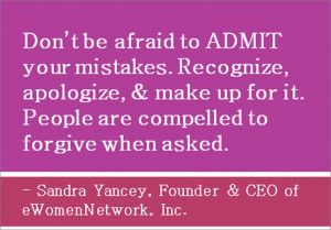 Don't be afraid to admit your mistakes!