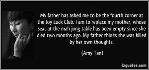 My father has asked me to be the fourth corner at the Joy Luck Club. I ...