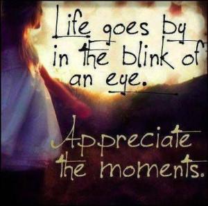 appreciation-quotes-sayings-life-appreciate-the-moments