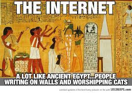 ... Egypt,People Writing On Walls And Worshipping Cats ~ Internet Quote