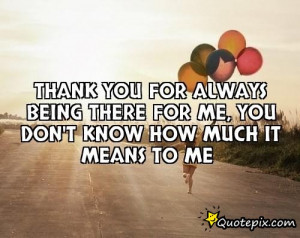 ... being there for me thank you for being there for me like to my friends
