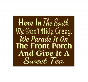 Southern Raised Quotes Sweet tea southern quote