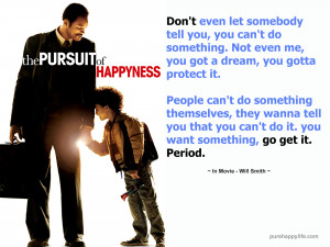 Pursuit Of Happiness Quotes Dont Ever Let Someone life-quote-pursuit ...