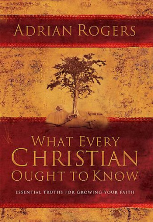 adrian rogers quotes | adrian_rogers_what_every