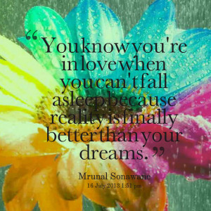 Quotes Picture: you know you're in love when you can't fall asleep ...
