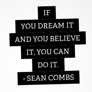 Rapper, sean combs, quotes, sayings, believe, dream, inspiring