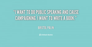 want to do public speaking and cause campaigning. I want to write a ...