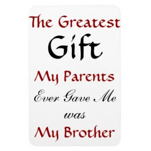 brother_quote_magnet-r25bd4a1f40f1409a81b0bec475abca6d_am0uf_8byvr_512 ...