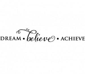 dream believe achieve quotes