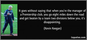 More Kevin Keegan Quotes