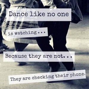 Funny Facebook Quotes - Dance like no one is watching because they are ...