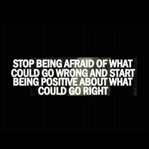 Being Afraid Quotes Stop being afraid of what