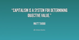 Capitalism is a system for determining objective value.""