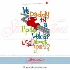 5927 Sayings : Daddy Pipeline Welder 5x7 More