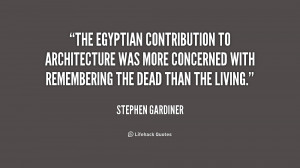 The Egyptian contribution to architecture was more concerned with ...