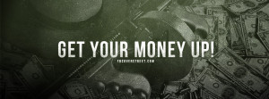 Get Money Tumblr Quotes Get your money up