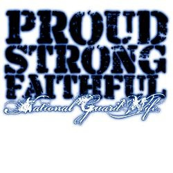 National Guard Wife. I hate the faithful part cause DUH. But I am ...