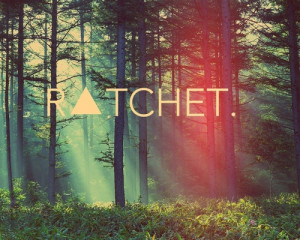 Ratchet Girl #lol #Quotes