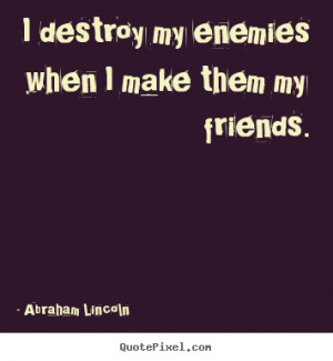 ... friends abraham lincoln more friendship quotes love quotes success