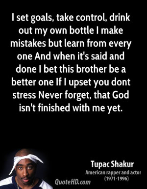 ... you dont stress Never forget, that God isn't finished with me yet