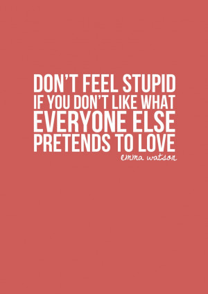 don't feel stupid - emma watson