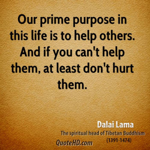 Our Prime Purpose This Life Help Others Funny Dog Quote