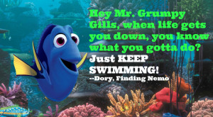 """Famous Finding Nemo Dory quotes: """"Hey Mr Grumpy Gills, when life ..."""