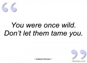 you were once wild isadora duncan