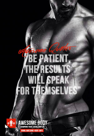 Awesome bodybuilding quotes | Be Patient