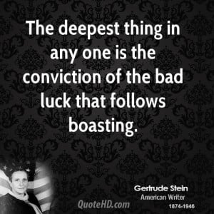 ... in any one is the conviction of the bad luck that follows boasting