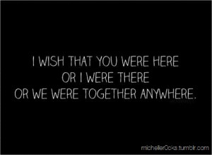 wish we were together anywhere | CourtesyFOLLOW BEST LOVE QUOTES ON ...