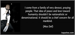 come from a family of very devout, praying people. That idea of ...