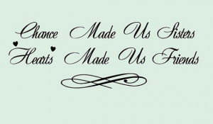 Sentimental Wall Quote Vinyl Lettering Decal - Chance Made Us Sisters ...