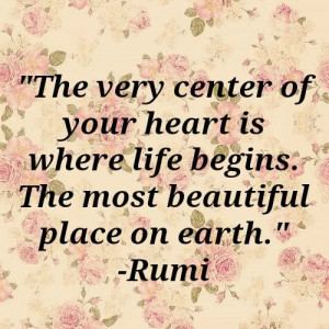 ... life begins. the most beautiful place on earth. - Rumi poem #poetry