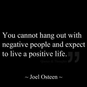 Out With Negative People And Expect To Live A Positive Life: Quote ...