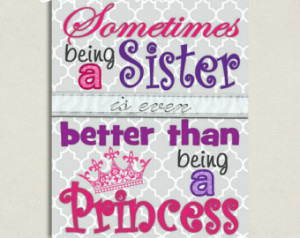 ... being a Princess. 8x10 Wall Art- Big Sister Quote- Sister Quote