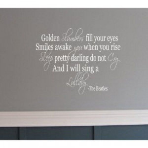 Golden Slumber The Beatles song quote wall Saying vinyl lettering via ...