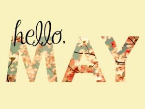 Hello, May!!!